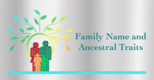 Ancestral Traits Found in Family Name